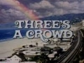 Threes A Crowd - Failed Spinoff