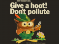 Give A Hoot Dont Pollute