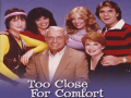 Too Close for Comfort TV Show