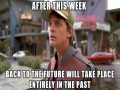 Back To The Future Will All Be In The Past