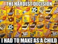 Toughest decsion as a kid