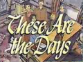 These Are The Days - Cartoon Series