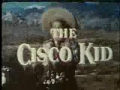 The Cisco Kid Intro
