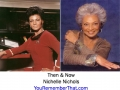 Then and Now- Nichelle Nichols - Original Star Trek