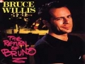 Bruce Willis The Return OF BRUNO
