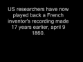 Earliest Voice Recording   1860 !!!